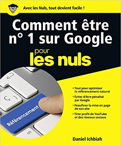 Comment être No 1 sur Google pour les Nuls, (grand format) - Daniel Ichbiah