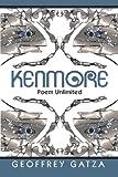 Kenmore: Poem Unlimited, Geoffrey Gatza, 1440463115