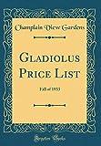 Amazon / Forgotten Books: Gladiolus Price List Fall of 1933 Classic Reprint (Champlain View Gardens)