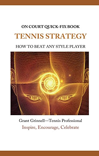 (Tennis Strategy- Quick-Fix Book: How to Beat Any Style Player)
