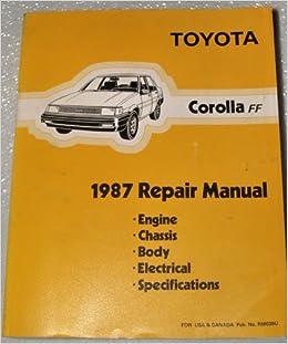 1987 Toyota Corolla FF Repair Manual (AE82 Series, includes FX16, Complete  Volume): Toyota Motor Corporation: Amazon.com: BooksAmazon.com