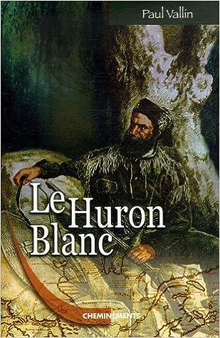Livres gratuits en ligne Le Huron blanc pdf, epub