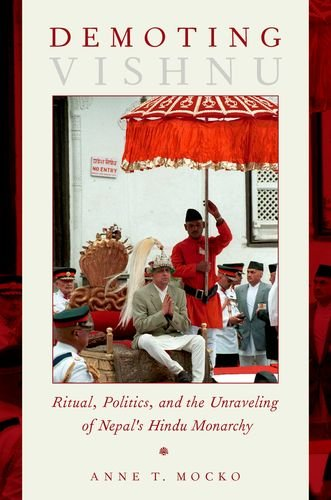 Demoting Vishnu: Ritual, Politics, and the Unraveling of Nepal