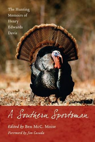 Download A Southern Sportsman: The Hunting Memoirs of Henry Edwards Davis (Non Series) ebook