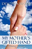 My Mother's Gifted Hand, Devotha Mahai, 1936076292