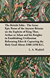 The British Edda - the Great Epic Poem of the Ancient Britons on the Exploits of King Thor, Arthur or Adam and His Knights in Establishing Civilizatio, L. A. Waddell, 1447449932
