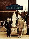 Front cover for the book Italians in Detroit by Armando Delicato
