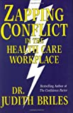 Zapping Conflict in the Health Care Workplace, Judith Briles, 1885331088