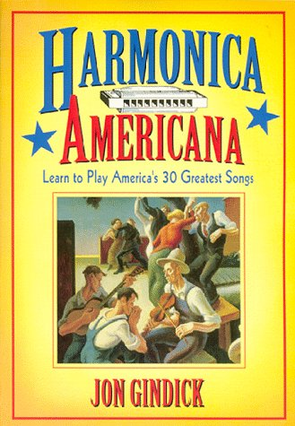 Harmonica Americana: History, Instruction and Music for 30 Great American Tunes