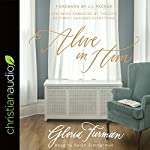 Alive in Him: How Being Embraced by the Love of Christ Changes Everything   Gloria Furman,J. I. Packer - foreword