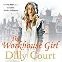 The Workhouse Girl Audiobook by Dilly Court Narrated by Annie Aldington