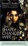 The Shape-Changer's Wife, Sharon Shinn, 0441002617