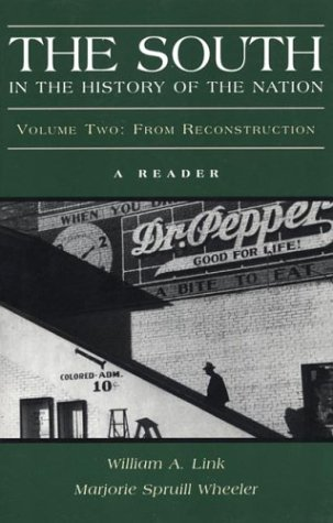 The South in the History of the Nation: A Reader, Volume Two: From Reconstruction