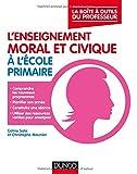 L'enseignement moral et civique à l'école primaire - La boîte à outils du professeur: La boite à outîls du professeur