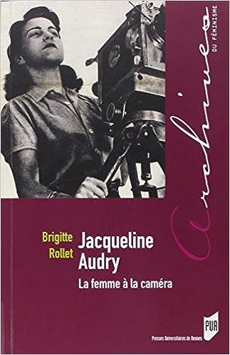 En ligne téléchargement Jacqueline Audry : La femme à la caméra pdf ebook