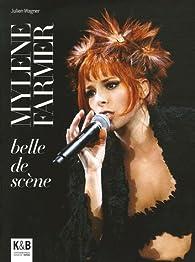 Mylène Farmer : Belle de scène par Julien Wagner