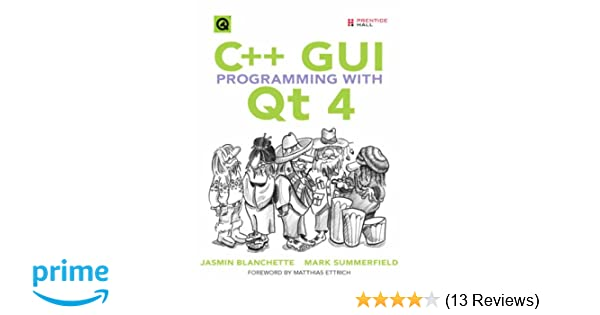Amazon com: C++ GUI Programming with Qt 4 (9780131872493