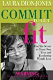 Commit to Get Fit, Laura Dion-Jons, 0979491436