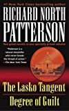 The Lasko Tangent; Degree of Guilt, Richard North Patterson, 0345486625