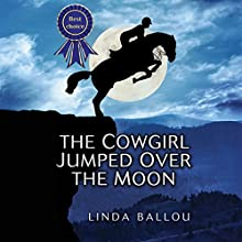 The Cowgirl Jumped Over the Moon Audiobook by Ms. Linda Ballou Narrated by Scott Glennon