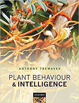 Amazon.com: Plant Behaviour and Intelligence (9780198753681): Trewavas,  Anthony: Books