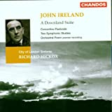 Ireland: A Downland Suite / Orchestral Poem / Concertino Pastorale / Two Symphonic Studies