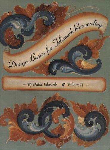Telemark Rosemaling: Design Basics for Telemark Rosemaling, Volume - Design Rosemaling