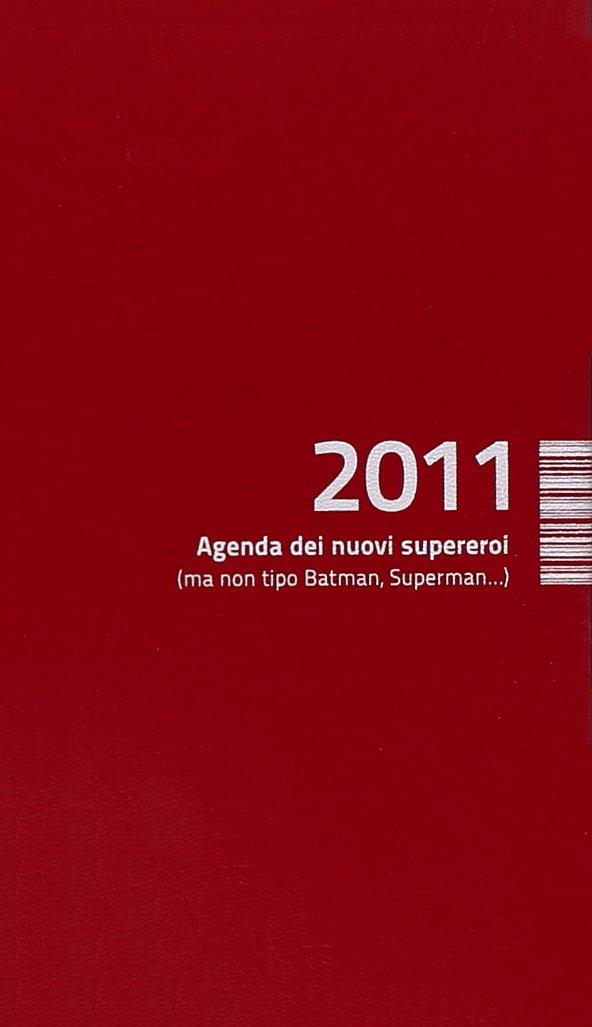Agenda dei nuovi supereroi 2011 (ma non tipo Batman ...