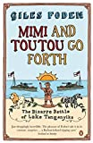 img - for Mimi and Toutou Go Forth: The Bizarre Battle Of Lake Tanganyika book / textbook / text book
