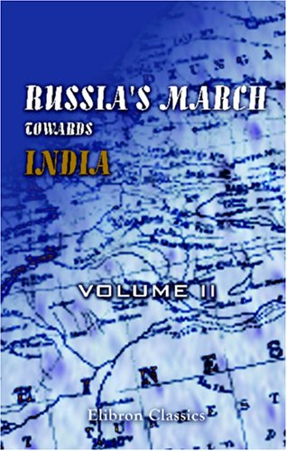 Download Russia's March towards India: By an Indian Officer. Volume 2 ebook