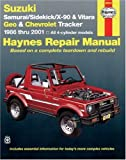 Suzuki Samurai/Sidekick/X-90 and Geo and Chevrolet Tracker - 1986 Thru 2001, Bob Henderson and John Haynes, 1563924323