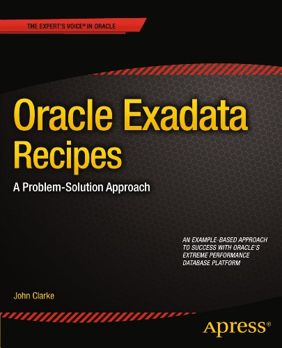 Oracle Exadata Recipes: A Problem-Solution Approach (Expert's Voice in Oracle) Pdf