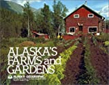 Alaska's Farms and Gardens, Alaska Geographic Society Staff, 0882402021