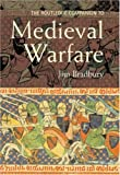The Routledge Companion to Medieval Warfare, Jim Bradbury, 0415413958