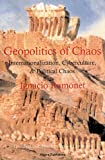 The Geopolitics of Chaos, Ignacio Ramonet, 0964607395