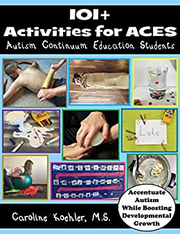 Amazon.com: 101+ Activities for ACES: Autism Continuum Education ...
