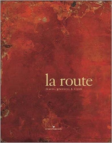 Livre La Route : Traces, gravures et écrits pdf