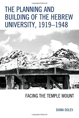 The Planning and Building of the Hebrew University, 1919–1948: Facing the Temple Mount