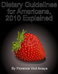 Dietary Guidelines for Americans, 2010 Explained