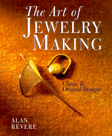 The Art Of Jewelry Making: Classic & Original Designs