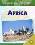 Africa (CONTINENTS OF THE WORLD (WORLD ALMANAC LIBRARY (FIRM)))