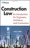 Construction Law : An Introduction for Engineers, Architects, and Contractors, Kelley, Gail, 1118229037