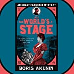 All the World's a Stage: Erast Fandorin, Book 11 | Boris Akunin,Andrew Bromfield - translator