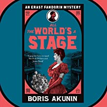 All the World's a Stage: Erast Fandorin, Book 11 Audiobook by Boris Akunin, Andrew Bromfield - translator Narrated by Jonathan Coote
