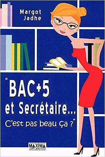 Bac +5 et Secrétaire...C'est pas beau ça ?