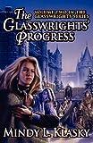The Glasswrights' Progress, Mindy L. Klasky, 1617563080