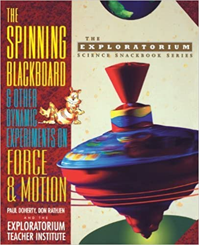 Book The Spinning Blackboard and Other Dynamic Experiments on Force and Motion by Paul Doherty (1996-04-06)