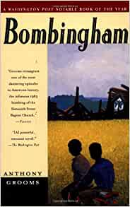 bombingham anthony grooms essay Civil rights is more than a period in time don't just say, civil rights: believe in justice as a river of possibilities in his acclaimed novel, bombingham, anthony grooms writes skillfully about the battlefields of vietnam and the battlefields of the civil rights movement of the 1950s and 1960s, in particular, the battles fought in and around.