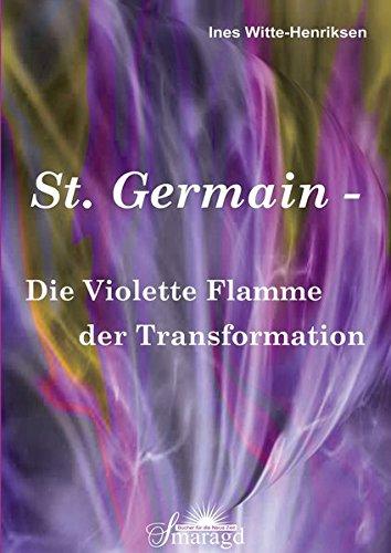 Die violette Flamme der Transformation: Die weisse Bruderschaft. St. Germain