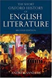 The Short Oxford History of English Literature, Andrew Sanders, 0198711565